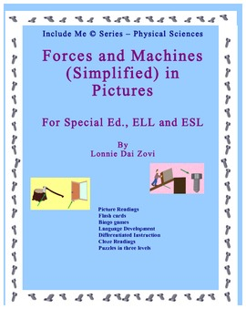 Forces and Machines (Simplified) and in Pictures for Special Ed., and ESL