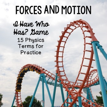 Forces and Motion I Have Who Has Game