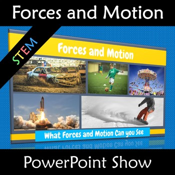 Forces and Motion PowerPoint Show