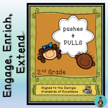 Pushes and Pulls UNIT ~ Primary ~ Aligned to GA Standards of Excellence