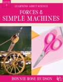 Forces and Simple Machines-Learning About Science Level 2