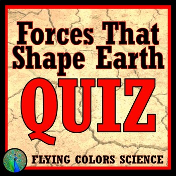 Forces that Shape Earth QUIZ (plate tectonics) NGSS MS-ESS2-1 MS-ESS2-2