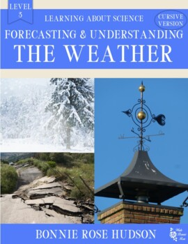 Forecasting and Understanding the Weather-Learning About Science Level 3 Cursive