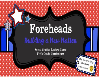 Foreheads:Building a Nation (Social Studies Review Game)