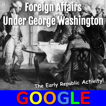 Foreign Affairs Under George Washington