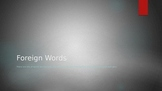 Foreign Words, Greek, Latin Powerpoint, 7th ELA