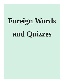 Foreign Words Vocabulary and Quizzes