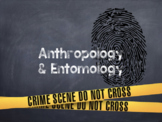 Forensic Anthropology and Entomology: Unit Plan