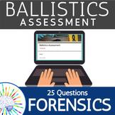 Forensic Ballistics Evidence Unit Assessment - 25 Multiple Choice Questions