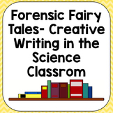 Forensic Fairy Tales: Writing in the Science Classroom