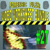 Forensic Files : Bundle Set #27 (10 video worksheets and more!)