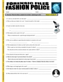 Forensic Files : Fashion Police (science video worksheet)
