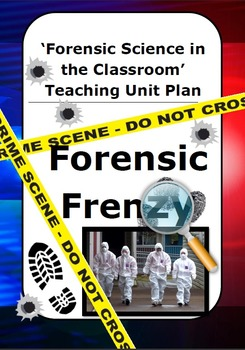 """""""Forensic Frenzy"""" - Forensic Science in the Classroom"""