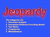 Forensic Jeopardy (Documents, Impressions, Tool Marks, Fin