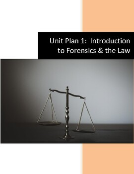 Forensics Unit Plan 1: Introduction to Forensic Science and the Law