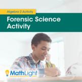 Forensic Science Algebra 2 Activity   Real-world applicati