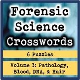 Forensic Science Crosswords Volume 3-Pathology, Blood, DNA, Entomology, & Hair
