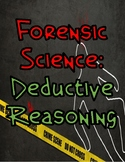Forensic Science: Deductive Reasoning