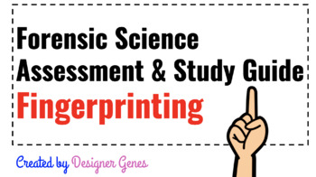 Forensic Science Fingerprinting Unit Assessment & Study Guide