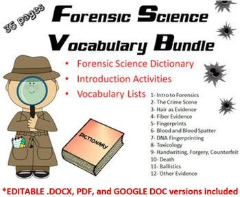 Forensic Science Vocabulary Lists, Introduction Activities, and Dictionary.