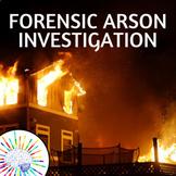 Forensic Science of Arson - Fire Investigation! No Prep! U