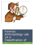 Forensics Anthropology Lab Unit 14.2: Classification of Human Bones