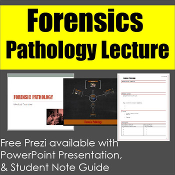 Forensics: Pathology Lecture Presentation and Student Note Guide