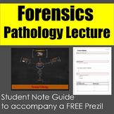Forensics: Pathology Note Guide and Free Prezi