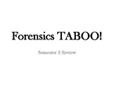 Forensic Science Semester 2 Taboo Review