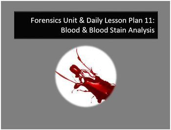 Forensics Unit 11:  Blood Evidence Basic Resource Bundle