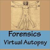 Forensics: Virtual Autopsy
