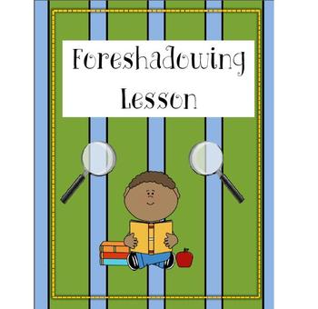 Foreshadowing Lesson (Reading and Writing)
