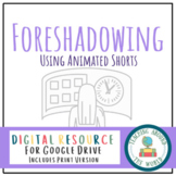 Foreshadowing Using Animated Shorts - Google Drive Compatible