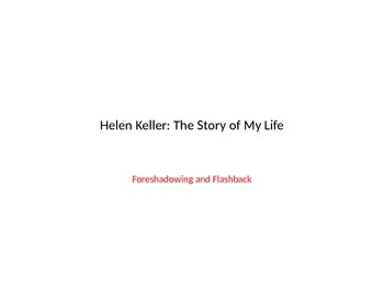 Foreshadowing and Flashback in Helen Keller: The Story of My Life