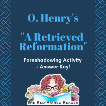 Foreshadowing in A Retrieved Reformation by O. Henry