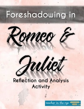 Foreshadowing in Romeo & Juliet: A Reflection and Analysis Activity