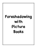 Foreshadowing with Picture Books