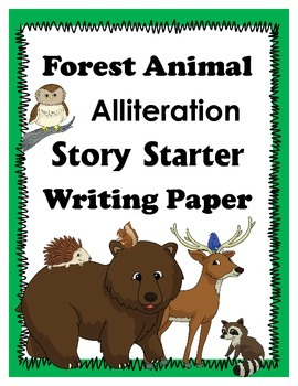 Forest Animal Alliteration Story Starter Writing Paper