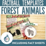 Forest Animal Factballs and Fact Sheets