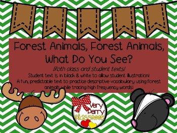 Forest Animals, Forest Animals, What Do You See? Student and Teacher Texts
