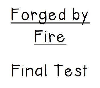 Forged by Fire Final Test