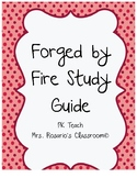 Forged by Fire Study Guide