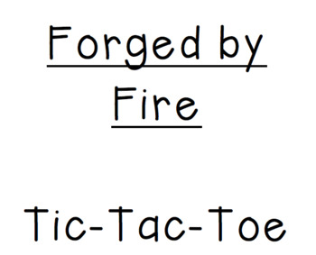 """""""Forged by Fire"""" Tic-Tac-Toe"""