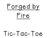 """Forged by Fire"" Tic-Tac-Toe"