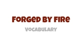 Forged by Fire Vocabulary