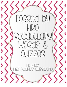 Forged by Fire Vocabulary Handouts & Quizzes