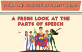 Form and Structure Class Words (aka The Parts of Speech)