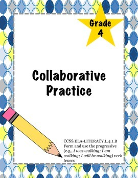 {Form and Use Progressive Verbs} CCSS.ELA-Lliteracy.L.4.1.B