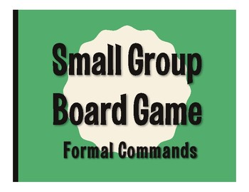 Spanish Formal Commands Board Game
