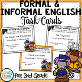 Formal and Informal Language Task Cards - 2nd Grade Gramma